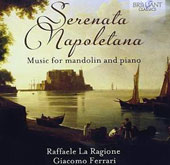 Serenata Napoletana: Music for Mandolin and Piano / Raffaele La Ragione, mandolin; Giacomo Ferrari, piano