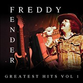 Freddy Fender: Greatest Hits, Vol. 1 [4/7]