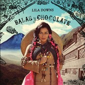 Lila Downs: Balas y Chocolate [Digipak] *