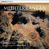 Mediterranean: A Sea for All / A film directed by Yann Arthus-Bertrand and Michael Titiot; Music by Armand Amar