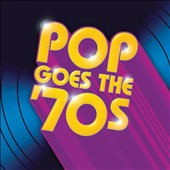 Various Artists: Pop Goes the '70s [Time Life] [Box]
