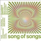 The Song of Songs: Contemporary chamber works by Luciano Berio, Betty Olivero and David Lang / Trio Medieval et al.