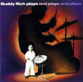 Buddy Rich: Plays & Plays & Plays