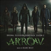 Blake Neely: Arrow: Season 3 [Original Television Soundtrack]