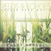 Kathy Henkel: Reeds and Echoes