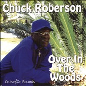 Chuck Roberson: Over in the Woods
