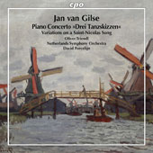 Jan van Gilse (1881-1944): Piano Concerto; Variations on a Saint-Nicolas Song / Oliver Triendl, piano; Netherlands SO, David Porcelijn
