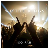 We the Kings: So Far [Single] [6/17]