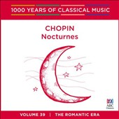 1000 Years of Classical Music, Vol. 39: The Romantic Era - Chopin Nocturnes