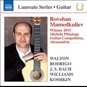 Guitar Recital - Walton: Five Bagatelles; J.S. Bach: Chaconne; John Williams: Rounds; music of Nikita Koshkin & Rodrigo / Rovshan Mamedkuliev: Winner 2015 Michele Pittaluga Guitar Competition