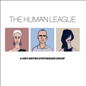 The Human League: A Very British Synthesizer Group: The Anthology [Digipak] *