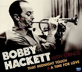 Bobby Hackett: That Midnight Touch/A Time for Love *