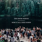 The Show Ponies: How It All Goes Down [Digipak] *