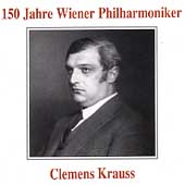 150 Jahre Wiener Philharmoniker - Clemens Krauss