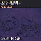 Earl Hines: Earl Hines with Billy Eckstine/Piano Solos