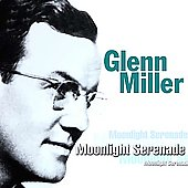 Glenn Miller: Moonlight Serenade [Fabulous]