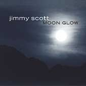 Little Jimmy Scott: Moon Glow