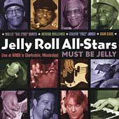 Jelly Roll All-Stars: Must Be Jelly: Live at WROX in Clarksdale, Mississippi
