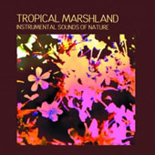 Various Artists: Sounds of Nature: Tropical Marshland