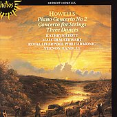 Howells: Piano Concerto no 2, Concerto for Strings, Dances