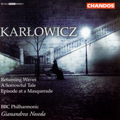 Karlowicz: Returning Waves, etc / Noseda, BBC PO