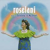 Roselani: There's a Rainbow in My Heart
