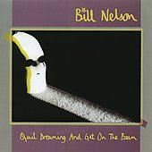 Bill Nelson: Quit Dreaming and Get on the Beam