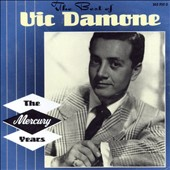 Vic Damone: The Best of Vic Damone: The Mercury Years