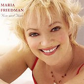 Maria Friedman: Now and Then