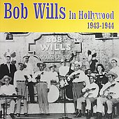 Bob Wills: In Hollywood: 1943-1944