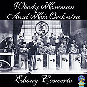 Woody Herman: Ebony Concerto