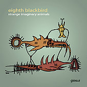 Strange Imaginary Animals / Eighth Blackbird