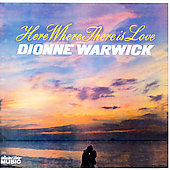 Dionne Warwick: Here Where There Is Love [Collectors Choice] [Remaster]