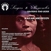 Singers to Remember - Marian Anderson - Oratorio and Lieder