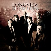 Longview (Bluegrass): Deep in the Mountains [Digipak] *