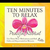 Paul Overman: Ten Minutes to Relax: Peaceful Retreat [Digipak]