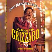 Lewis Grizzard: Don't Believe I'da Told That