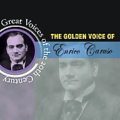 Great Voices of the 20th Century - The Golden Voice of Enrico Caruso
