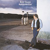 Ricky Skaggs: Highways & Heartaches