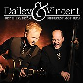 Dailey & Vincent: Brothers from Different Mothers