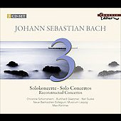 Bach: Solo Concertos, Reconstructed Concertos / Pommer, Suske, Schornsheim, et al