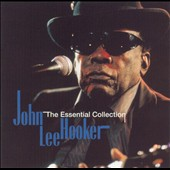 John Lee Hooker: The Essential Collection