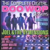 Joel & the Dymensions: The Complete Digital Doo-Wop Sessions