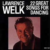 Lawrence Welk: 22 Great Songs for Dancing