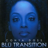 Conya Doss (Singer): Blü Transition