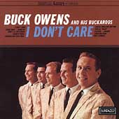 Buck Owens: I Don't Care