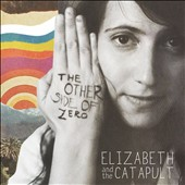 Elizabeth & the Catapult: The Other Side of Zero