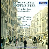 Franz Anton Hoffmeister: Trios For Two Flutes & Cello