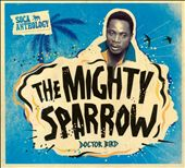 Mighty Sparrow: Doctor Bird: Soca Anthology [Digipak]