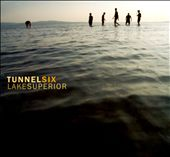 Tunnel Six: Lake Superior [Digipak]